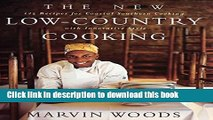 Read The New Low-Country Cooking: 125 Recipes for Coastal Southern Cooking with Innovative Style