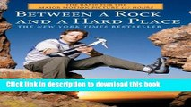 Read Between a Rock and a Hard Place: The Basis of the Motion Picture 127 Hours Ebook Free