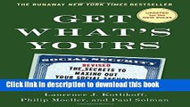 Read Get What s Yours - Revised   Updated: The Secrets to Maxing Out Your Social Security (The Get
