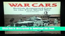 Read War Cars: British Armoured Cars in the First World War  PDF Online