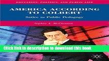 Read America According to Colbert: Satire as Public Pedagogy (Education, Politics and Public