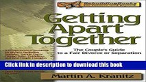 Read Getting Apart Together: The Couple s Guide to a Fair Divorce or Separation (Rebuilding