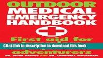 Read Outdoor Medical Emergency Handbook: First Aid for Travelers, Backpackers, Adventurers  Ebook