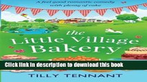 [Read PDF] The Little Village Bakery: A feel good romantic comedy with plenty of cake
