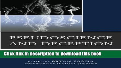 Read Book Pseudoscience and Deception: The Smoke and Mirrors of Paranormal Claims Ebook PDF