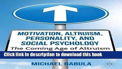 Download Book Motivation, Altruism, Personality and Social Psychology: The Coming Age of Altruism