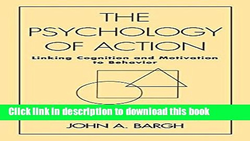 Download Book The Psychology of Action: Linking Cognition and Motivation to Behavior E-Book Download