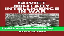 Read Soviet Military Intelligence in War (Soviet (Russian) Military Theory and Practice)  Ebook Free