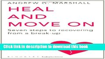 Download Heal and Move on: Seven Steps to Recovering from a Break-Up  Ebook Free