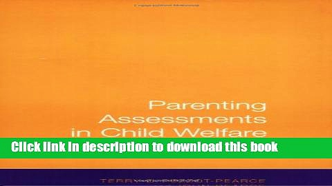 Read Book Parenting Assessments in Child Welfare Cases: A Practical Guide (Green College Thematic