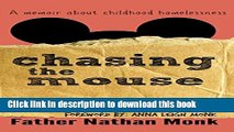 Download Chasing the Mouse: A Memoir About Childhood Homelessness  Ebook Free