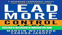 Download Lead More, Control Less: 8 Advanced Leadership Skills That