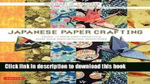 Read Japanese Paper Crafting: Create 17 Paper Craft Projects   Make your own Beautiful Washi