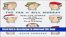 Read The Tao of Bill Murray: Real-Life Stories of Joy, Enlightenment, and Party Crashing  Ebook Free