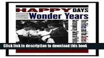 [PDF] Happy Days and Wonder Years: The Fifties and the Sixties in Contemporary Cultural Politics