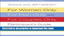 Read For Women Only, For Men Only, and For Couples Only Participant s Guide  Three-in-One