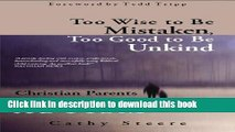 Read Too Wise to be Mistaken, Too Good to be Unkind: Christian Parents Contend with Autism Ebook