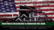 [PDF] Dark Age America: Climate Change, Cultural Collapse, and the Hard Future Ahead [Download]