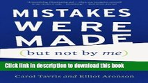 Read Mistakes Were Made (but Not by Me): Why We Justify Foolish Beliefs, Bad Decisions, and