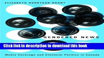 [PDF] Gendered News: Media Coverage and Electoral Politics in Canada [Read] Full Ebook