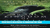 Download Books In the Kingdom of Gorillas: The Quest to Save Rwanda s Mountain Gorillas PDF Online