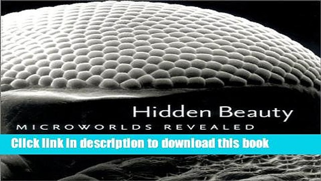 Read Books Hidden Beauty: Microworlds Revealed E-Book Free