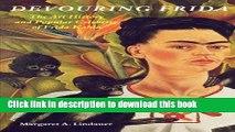 Download Devouring Frida: The Art History and Popular Celebrity of Frida Kahlo  Ebook Online