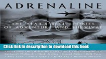 Read Adrenaline 2000: The Year s Best Stories of Adventure and Survival 2000  Ebook Free