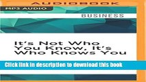 Read It s Not Who You Know, It s Who Knows You: The Small Business Guide to Raising Your Profits