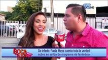 Paola Maya cuenta toda la verdad sobre su salida de programa de farándula