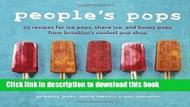 Read People s Pops: 55 Recipes for Ice Pops, Shave Ice, and Boozy Pops from Brooklyn s Coolest Pop