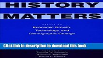 Read History Matters: Essays on Economic Growth, Technology, and Demographic Change  Ebook Free