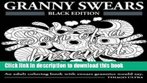 Read Granny Swears - Black Edition: An Adult Coloring Books With Swears Grannies Would Say : Swear