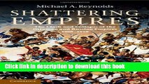 Download Shattering Empires: The Clash and Collapse of the Ottoman and Russian Empires 1908-1918
