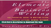 Download Elements of Business Writing: A Guide to Writing Clear, Concise Letters, Mem  Read Online