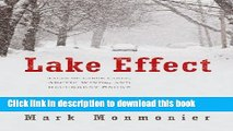 Read Books Lake Effect: Tales of Large Lakes, Arctic Winds, and Recurrent Snows ebook textbooks