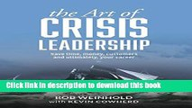 Read The Art of Crisis Leadership: Save Time, Money, Customers and Ultimately, Your Career  Ebook