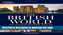 Read Books National Geographic The British World: An Illustrated Atlas E-Book Download