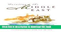 Read Painting the Middle East (Contemporary Issues in the Middle East)  Ebook Free