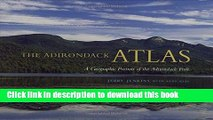 Read Books The Adirondack Atlas: A Geographic Portrait of the Adirondack Park (Adirondack Museum