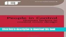 Download People in Control: Human Factors in Control Room Design (Iee Control Engineering)  PDF