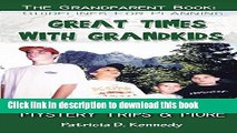Read Great Times With Grandkids: Enjoying Mystery Trips   More (The Grandparent Book)  Ebook Free