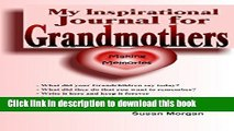 Download My Inspirational Journal for Grandmothers: Making Memories (My Inspirational Journals)