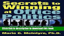 Read Secrets to Winning at Office Politics: How to Achieve Your Goals and Increase Your Influence