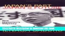 Read Books Japan s Past, Japan s Future: One Historian s Odyssey ebook textbooks