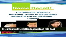Read Name Recall - The Memory Masters Amazing Tricks to Remember Names and Faces Instantly...