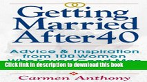 [PDF]  Getting Married After 40: Advice   Inspiration from 100 Women Who Found Good Men   Happy