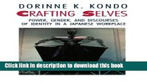 PDF Crafting Selves: Power, Gender, and Discourses of Identity in a Japanese Workplace  Read Online