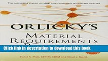 Read Orlicky s Material Requirements Planning, Third Edition Ebook Free