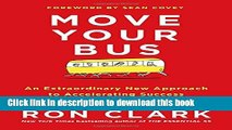 Download Move Your Bus: An Extraordinary New Approach to Accelerating Success in Work and Life PDF